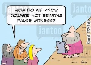 'How do we know YOU'RE not bearing false witness?'